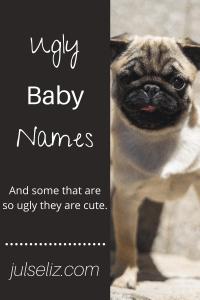 Ugly Baby Names Pin